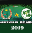 Afghanistan Vs Ireland in India, 2019