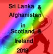 Sri Lanka and Afghanistan in Scotland, Ireland 2019